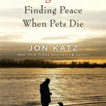 Going Home, Finding Peace When Pets Die by Jon Katz