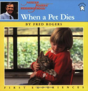 When a Pet Dies by Mister Rogers